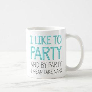 J'aime Party et par la partie je veux dire prends Mug