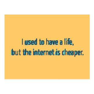 J'avais l'habitude d'avoir une vie mais l'Internet Carte Postale
