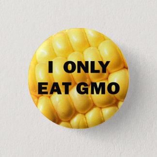 """Je bouton mange seulement GMO"" Badge Rond 2,50 Cm"