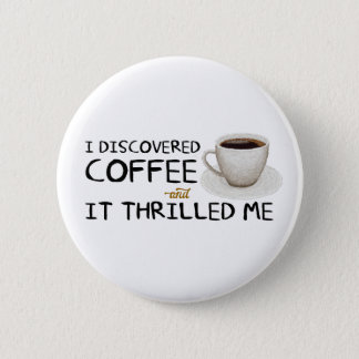 """""""Je bouton standard ai découvert café"""" Badge Rond 5 Cm"""