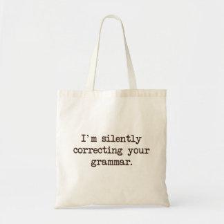 Je corrige silencieusement votre grammaire sac en toile budget