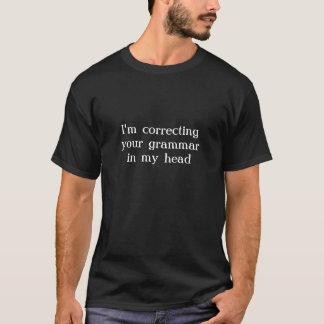 Je corrige votre grammaire dans mon T-shirt