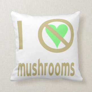 Je déteste des champignons coussin