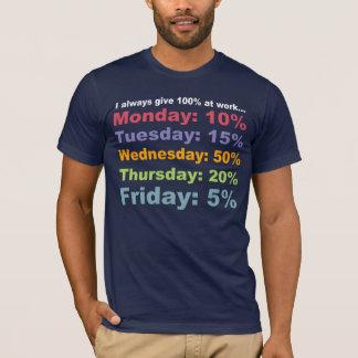 JE donne TOUJOURS 100% au TRAVAIL… Pièce en t T-shirt