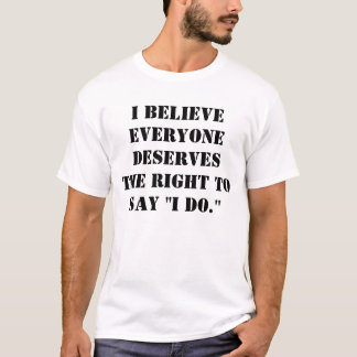 """""""Je fais."""" Pièce en t d'égalité de mariage T-shirt"""