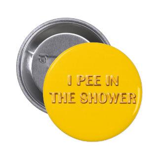 Je fais pipi dans la douche badge rond 5 cm
