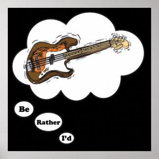je jouerais plutôt la guitare basse poster