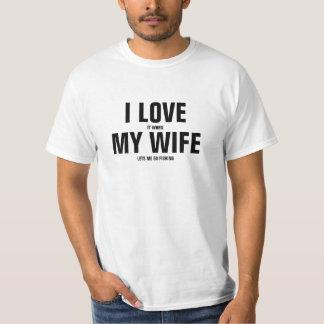 Je l'aime quand mon épouse me laisse partir pêcher t-shirt
