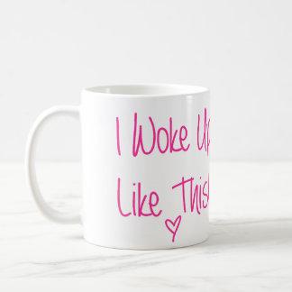 Je me suis réveillé comme ceci tasses à café