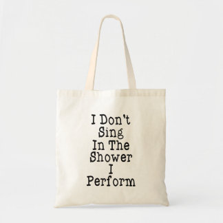 Je ne chante pas dans la douche que j'exécute sac en toile budget