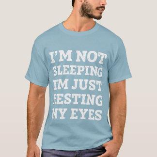 Je ne dors pas, je repose juste mon T-shirt de