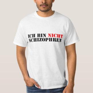 «Je ne suis de manière schizophrène pas non plus/ T-shirt