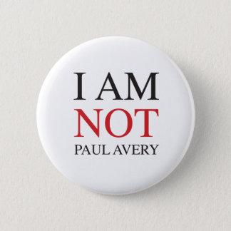 Je ne suis pas Paul Avery Badge Rond 5 Cm