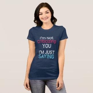 Je ne vous critique pas T-shirt frais