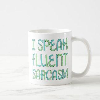 Je parle la tasse fluidee de sarcasme