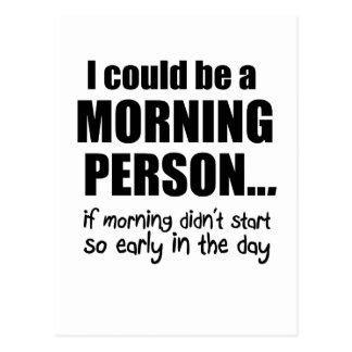 Je pourrais être une personne de matin carte postale