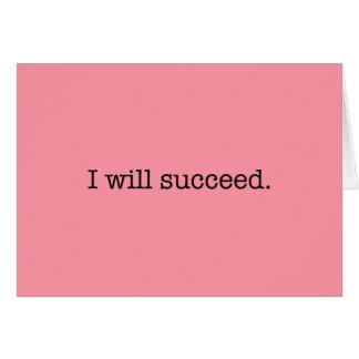 Je réussirai la citation inspirée de succès carte