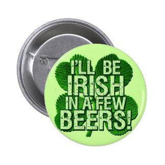 Je serai irlandais en peu de bières badges avec agrafe