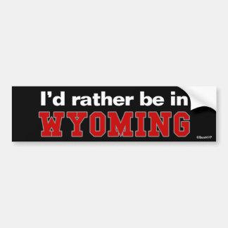Je serais plutôt au Wyoming Autocollant De Voiture