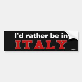Je serais plutôt en Italie Autocollant De Voiture