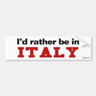 Je serais plutôt en Italie Autocollant Pour Voiture
