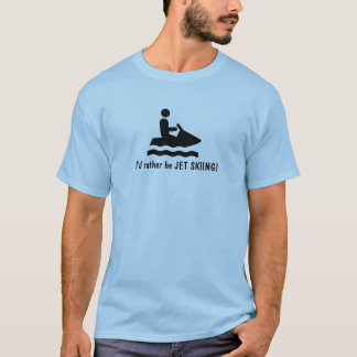 Je serais plutôt SKI de JET ! T-shirt