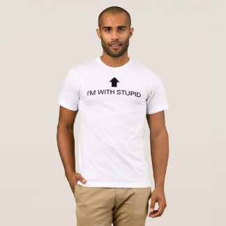 """""""Je suis AVEC"""" le T-shirt STUPIDE"""