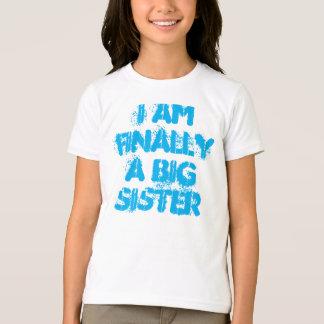 Je suis finalement une chemise de grande soeur t-shirt