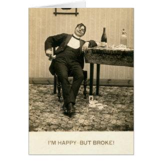 Je suis heureux - mais s'est cassé ! Cru comique Carte