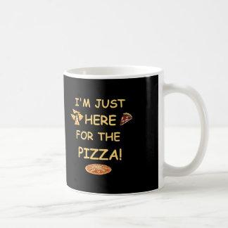 Je suis juste ici pour la pizza, tasse drôle de