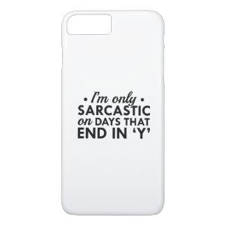 Je suis seulement sarcastique coque iPhone 7 plus