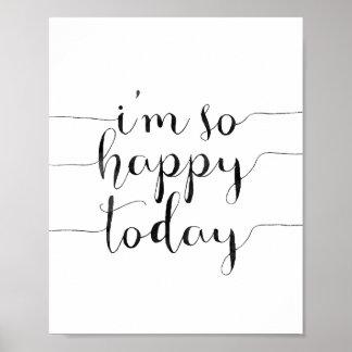 Je suis si heureux aujourd'hui