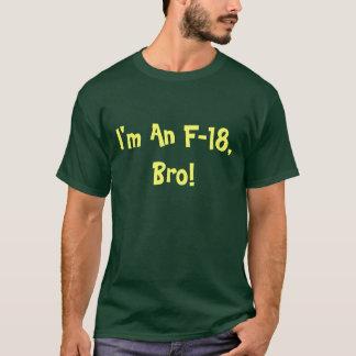 Je suis un F-18, T-shirt de Bro