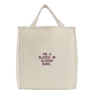 """""""Je suis un slouch dans le bébé de Slough…"""" sac à Sac Brodé"""
