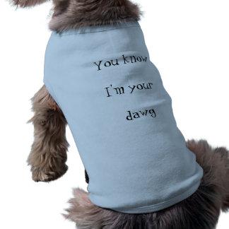 Je suis votre chienchien de dawg nervuré débardeur t-shirts pour animaux domestiques