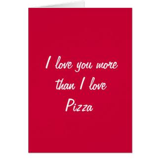 Je t'aime plus que la carte de valentine de pizza