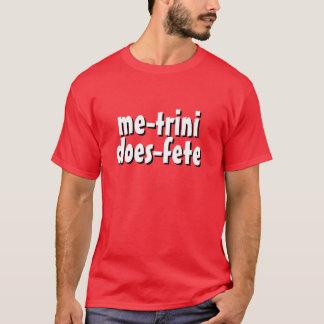Je TRINI - FAIT LA FÊTE le T-shirt