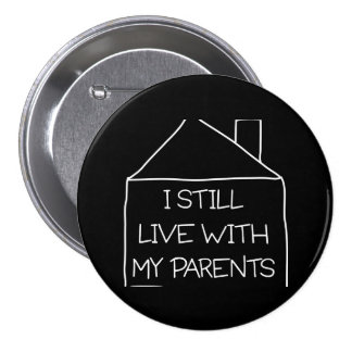Je vis toujours avec mes parents badge rond 7,6 cm