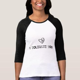 Je vous tolère t-shirt