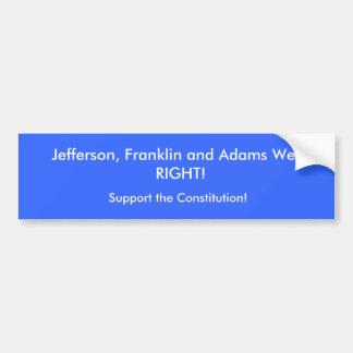 Jefferson, Franklin et Adams avaient RAISON ! , Su Autocollant De Voiture