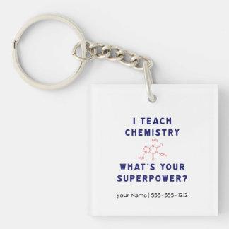 J'enseigne à chimie ce qui est la votre porte-clé carré en acrylique une face