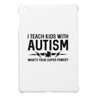 J'enseigne des enfants avec l'autisme coque iPad mini