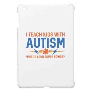 J'enseigne des enfants avec l'autisme coques pour iPad mini