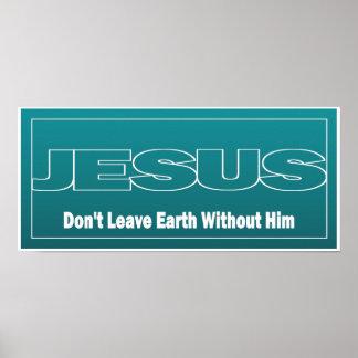 JÉSUS ne laissent pas la terre sans lui