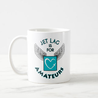 Jet lag IS sera des amateurs mug