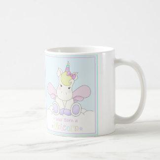 J'étais né une tasse de licorne