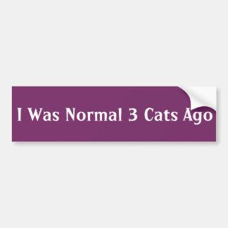 J'étais normale il y a 3 chats autocollant de voiture