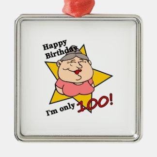 Joyeux anniversaire - j'ai seulement 100 ans ! ornement carré argenté
