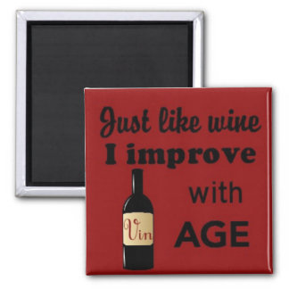 Juste comme le vin je m'améliore avec l'aimant de  magnet carré