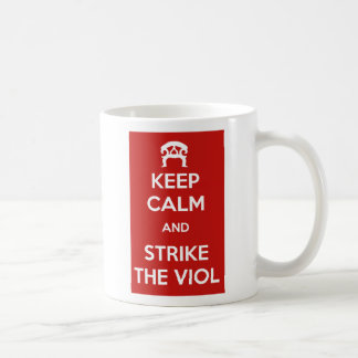 Keep Calm and Strike the Viol Mug Blanc